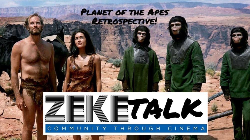 PLANET OF THE APES Retrospective – ZekeTalk – ZekeFilm